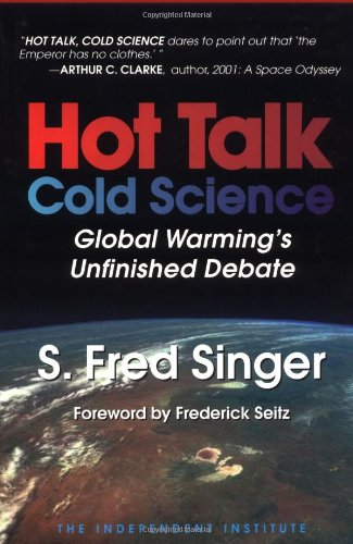 Hot Talk Cold Science: Global Warming's Unfinished Debate (Cold Climate Greenhouse)