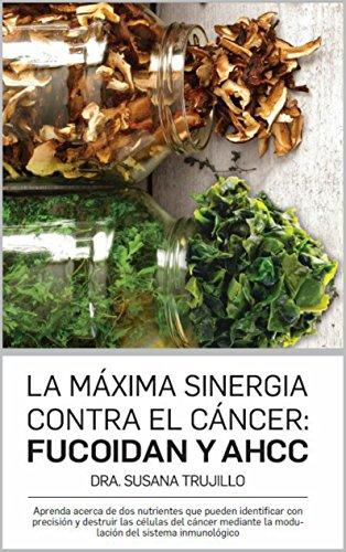 La Máxima Sinergia Contra el CÁNCER: Fucoidan y AHCC: Aprenda acerca de dos nutrientes