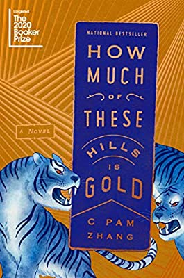 How Much of These Hills Is Gold: A Novel: Zhang, C Pam: 9780525537205: Amazon.com: Books