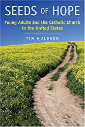 Seeds of Hope: Young Adults and the Catholic Church in the United States