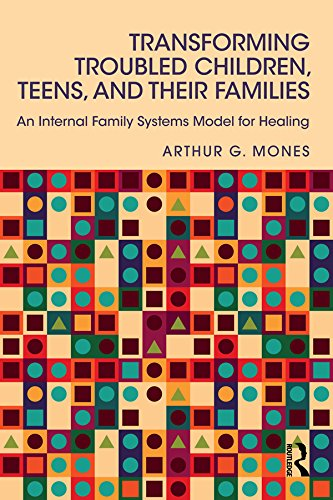 Download Transforming Troubled Children, Teens, and Their Families: An Internal Family Systems Model for Healing Pdf