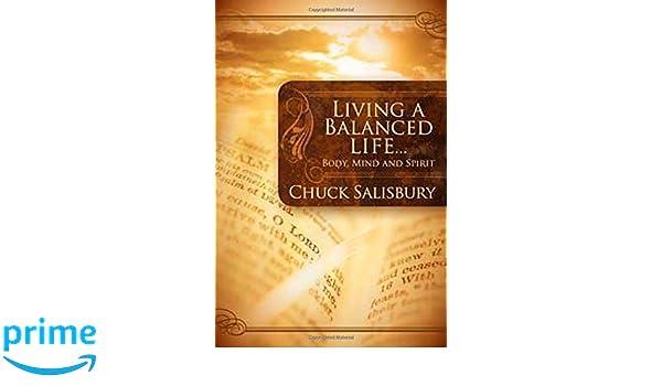 Living a Balanced Life: Body, Mind and Spirit