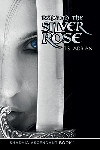 Beneath the Silver Rose (Shadyia Ascendant Book 1) by [Adrian, T.S.]