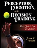 download ebook perception, cognition, and decision training:the quiet eye in act pdf epub