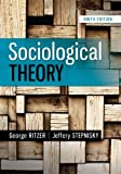 Sociological Theory, George Ritzer and Jeff Stepnisky, 0078027012