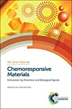 Chemoresponsive Materials : Stimulation by Chemical and Biological Signals, Schneider, Hans-Jörg and Fisher, Omar, 1782620621