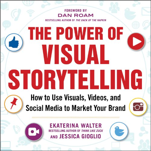 Download The Power of Visual Storytelling: How to Use Visuals, Videos, and Social Media to Market Your Brand Pdf