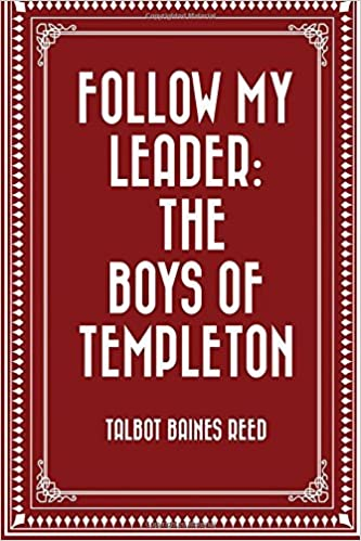 Follow My Leader: The Boys of Templeton by Talbot Baines Reed (2016-01-20)