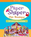 Paper Shapers Chic Boutique, Mary Beth Cryan, 1593699077