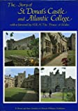 The Story of St. Donat's Castle and Atlantic College, Hilling, John B. and Williams, Glanmor, 0905928261