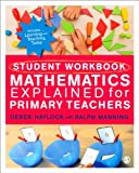 Student Workbook for Mathematics Explained for Primary Teachers, Haylock, Derek and Manning, Ralph, 1446285944