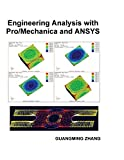 Engineering Analysis with Pro/Mechanica and ANSYS 9781935673033