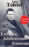Enfance, Adolescence, Jeunesse (French Edition)