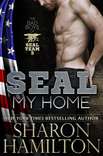 SEAL My Home: Bad Boys of SEAL Team 3, Book 2 (SEAL Brotherhood 9)