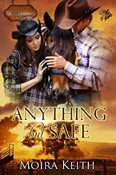 Anything But Safe (The McGregors Book 1) by [Keith, Moira]