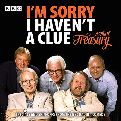 I'm Sorry I Haven't A Clue: A Third Treasury: Specials and Spin-offs from the BBC Radio 4 Comedy