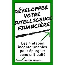 Intelligence financière: Comment améliorer votre épargne en 4 étapes (French Edition)