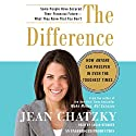 The Difference: How Anyone Can Prosper in Even the Toughest Times Audiobook by Jean Chatzky Narrated by Susan Denaker