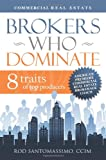 Brokers Who Dominate 8 Traits of Top Producers