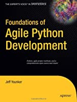 Foundations of Agile Python Development Front Cover