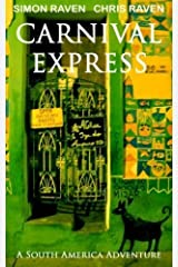 Carnival Express: A South America Adventure by Simon Raven (2015-10-17) Paperback