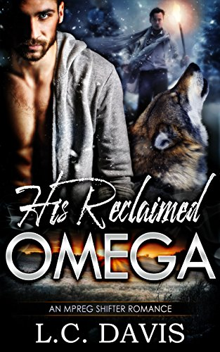 (His Reclaimed Omega: An Mpreg Shifter Romance (The Mountain Shifters Book 9))