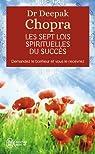 Les sept lois spirituelles du succès par Deepak Chopra