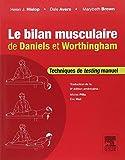 img - for Le Bilan Musculaire De Daniels Et Worthingham: Techniques De Testing Manuel (French Edition) book / textbook / text book
