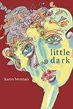 Little Dark, Karen Brennan, 1935536427