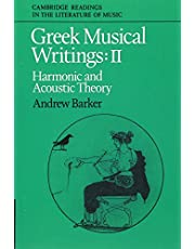 Greek Musical Writings: Volume 2, Harmonic and Acoustic Theory Paperback: Harmonic and Acoustic Theory v. 2 (Cambridge Readings in the Literature of Music)