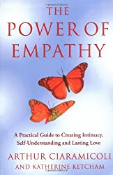 The Power of Empathy: A Practical Guide to Creating Intimacy, Self-understanding and Lasting Love