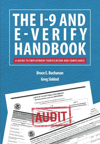 The I-9 and E-Verify Handbook: A Guide to Employment Verification and Compliance
