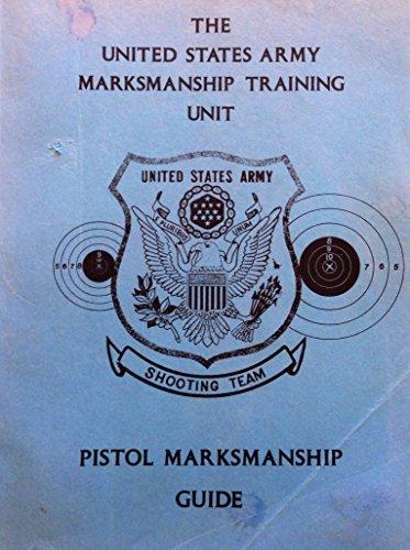 The United States Army Marksmanship Training Unit Pistol Marksmanship Guide