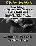 img - for Krav Maga: A Beginners Guide II (2nd Edition): A Detailed Break Down of the UTKM Yellow Belt Curriculum (Urban Tactics Krav Maga Belt Guides) (Volume 2) book / textbook / text book