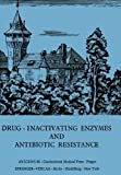 Drug-Inactivating Enzymes and Antibiotic Resistance : 2nd International Symposium on Antibiotic Resistance Castle of Smolenice, Czechoslovakia 1974, , 3642660649