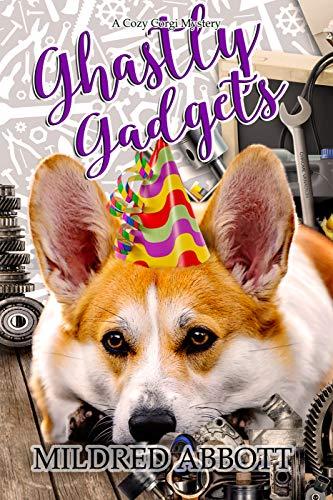 Ghastly Gadgets (Cozy Corgi Mysteries Book 12) by [Abbott, Mildred]