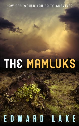 Book: The Mamluks (The Mamluks Saga - Episode 1) by Edward Lake