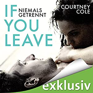If you leave - niemals getrennt Hörbuch