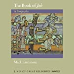 The Book of Job: A Biography | Mark Larrimore