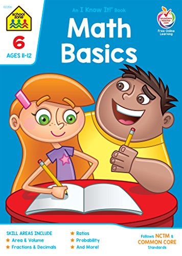 School Zone - Math Basics 6 Workbook - 64 Pages, Ages 11 to 12, Grade 6, Powers and Exponents, Order of Operations, Fractions, Estimating, Rounding, ... (School Zone I Know It!® Workbook Series) ()