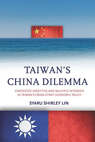 Taiwan's China Dilemma: Contested Identities and Multiple Interests in Taiwan's Cross-Strait Economic