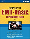 The EMT-Basic Certification Exam, Gregory Santa Maria and Arco Publishing Staff, 076891986X