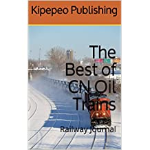 The Best of CN Oil Trains: Railway Journal
