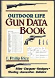 Outdoor Life Gun Data Book, F. Philip Rice, 0943822750