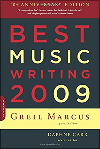 Best Music Writing 2009: Greil Marcus, Daphne Carr: 9780306817823