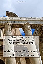The First and Second Apologies of Justin Martyr