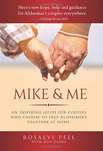 Mike & Me : An Inspiring Guide for Couples Who Choose to Face Alzheimer's Together at Home PDF