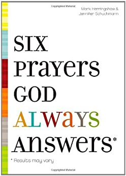 Six Prayers God Always Answers by [Herringshaw, Mark, Schuchmann, Jennifer]