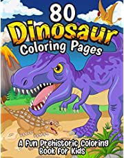 80 Dinosaur Coloring Pages: The Fun Prehistoric Dinosaur Coloring Book for Kids