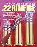 Gun Digest Book of the Twenty-Two Rimfire, John Lachuk, 0695811975